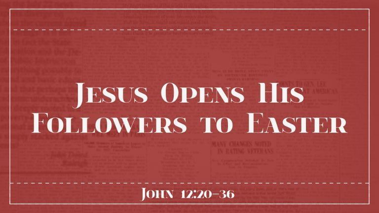 Jesus Opens His Followers to Easter