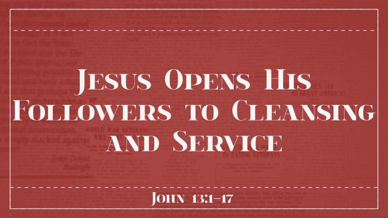 Jesus Opens His Followers to Cleansing and Service