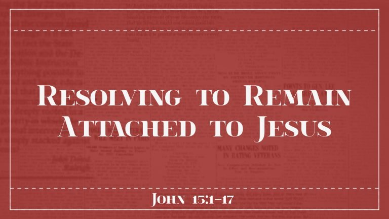 Resolving to Remain Attached to Jesus