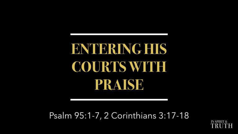 Entering His Courts With Praise