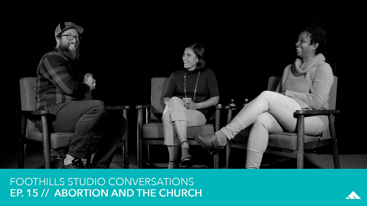 Ep. 15 // Abortion and the Church