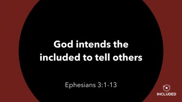 God intends the included to tell others