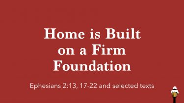 Home is built on a Firm Foundation