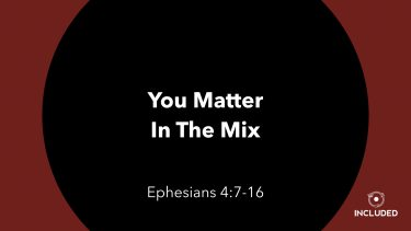 You Matter In The Mix