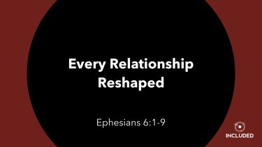 Every Relationship Reshaped