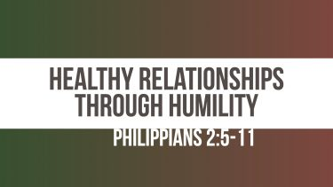 Healthy Relationships Through Humility