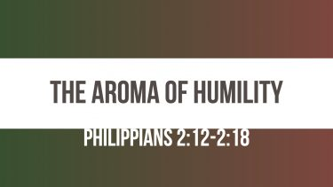 The Aroma of Humility