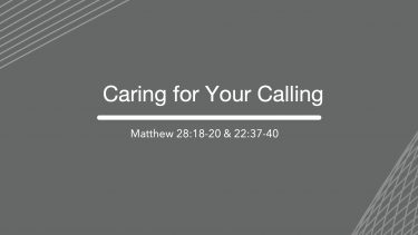 Caring for Your Calling